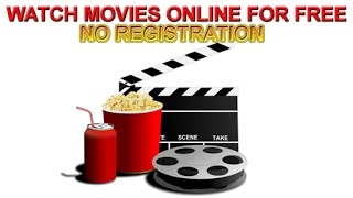 Watch Movies Online Free No Registration