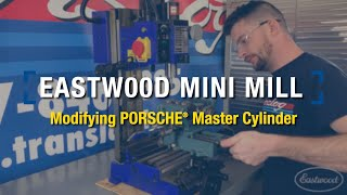 Modifying Master Cylinder: Translog Porsche Mini Mill Project - Eastwood