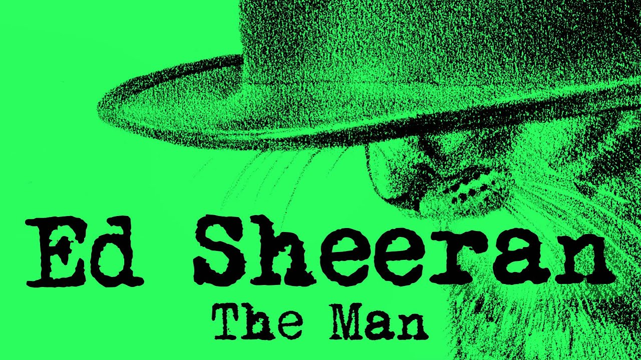 Ed Sheeran - The Man [Official]
