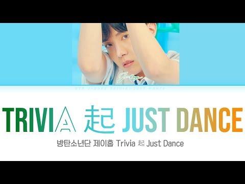 BTS (방탄소년단) J-HOPE (제이홉)  - Trivia 起 : Just Dance  [Color Coded Lyrics Han/Rom/Eng/가사]
