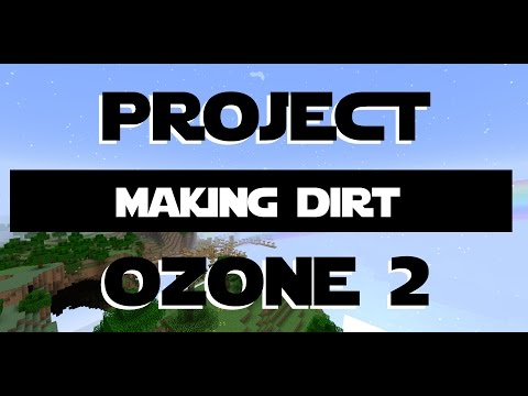 Minecraft Project Ozone 2 Ep 3 - Making Some Dirt With Ex Nihilo