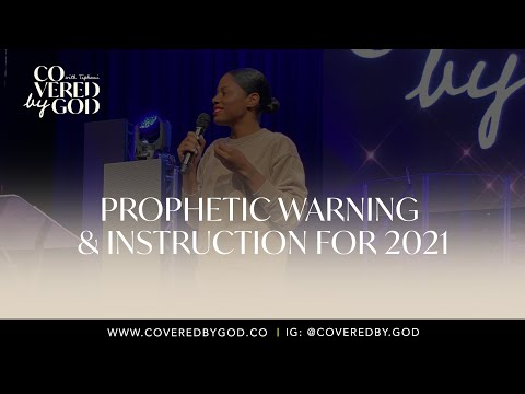 COVERED BY GOD I PROPHETIC WARNING AND INSTRUCTION FOR 2021
