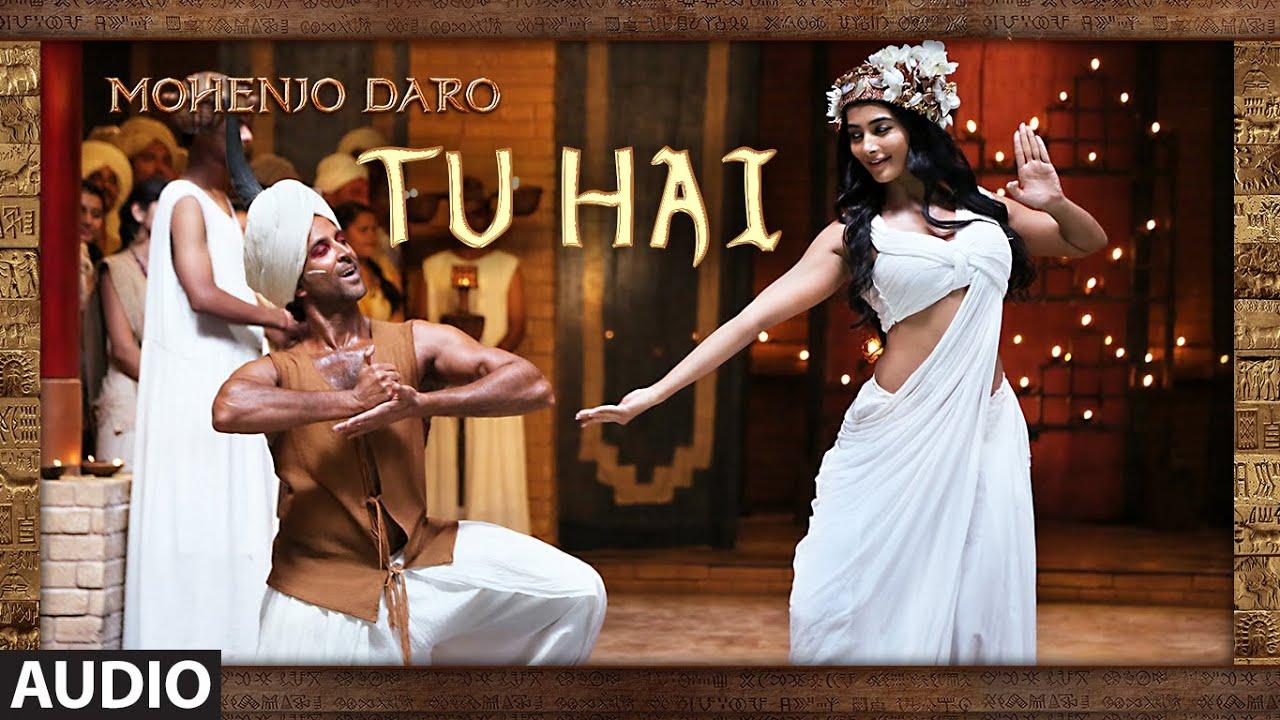 """""""TU HAI"""" Full Song (Audio)   MOHENJO DARO   Hrithik Roshan ..."""