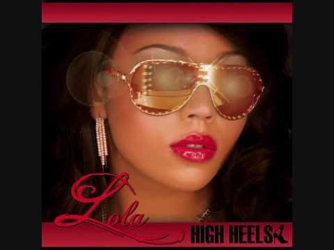 Клип Lola - High Heels