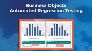 Business Objects Automated Regression Testing