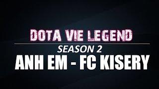 DVL-SS2 | Bán kết 1 | Anh Em vs FC Kisery 22/01/2019