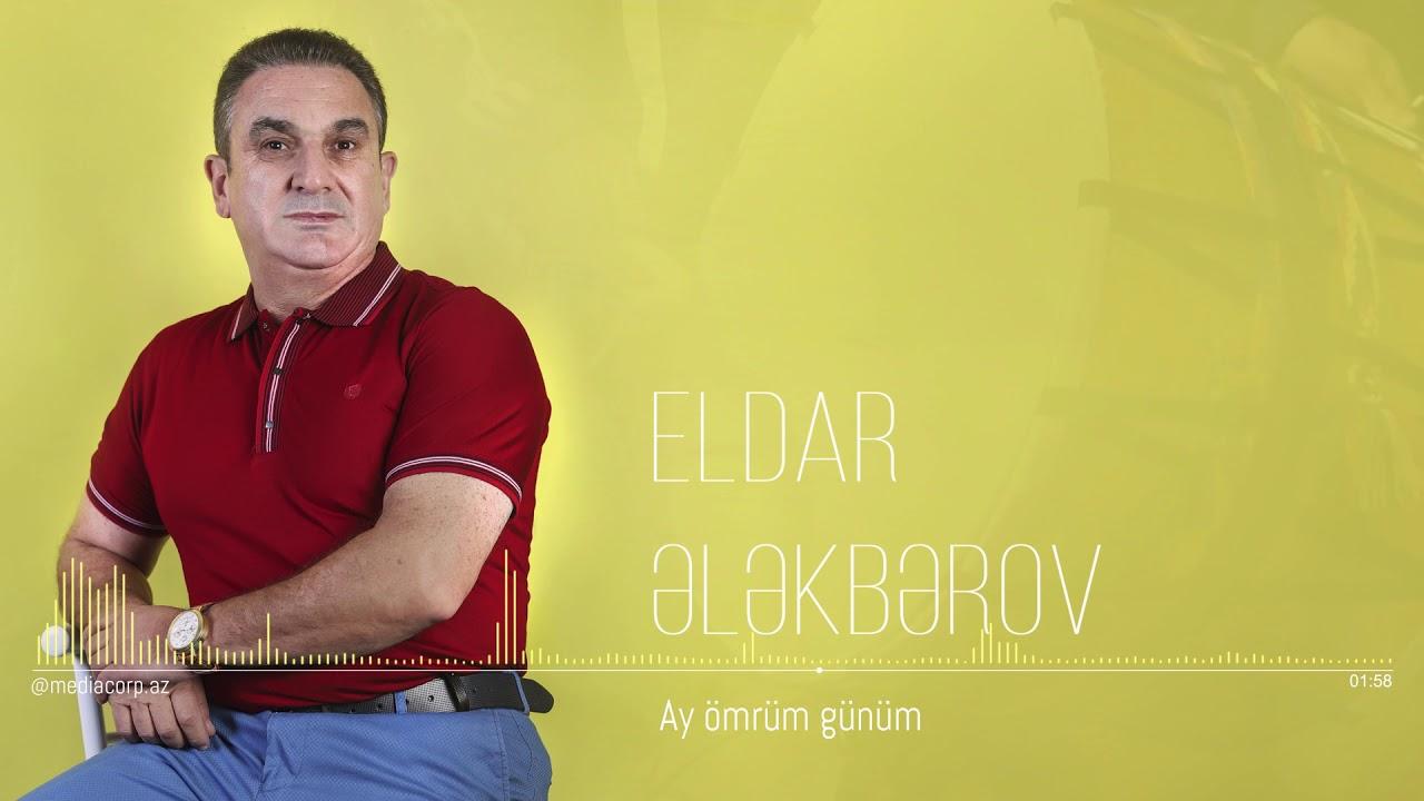 Eldar Elekberov -  Sensen ay omrum gunum (Official Audio)