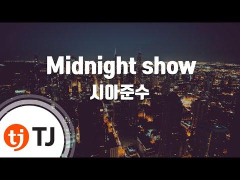 [TJ노래방] Midnight show - 시아준수(Feat.치타) (XIA) / TJ Karaoke