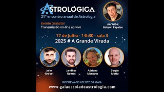 ASTROLÓGICA ® 2021 - Sala 3   2025 # A Grande Virada