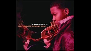 Christian Scott -  Like this