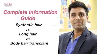 Synthetic Vs Body Hair Vs Long Hair Transplant: What to choose?