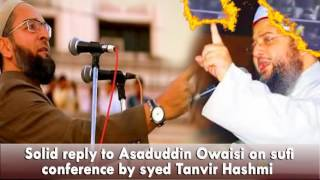 Reply to Asaduddin Owaisi on sufi conference by Syed Mohammad Tanvir Hashmi
