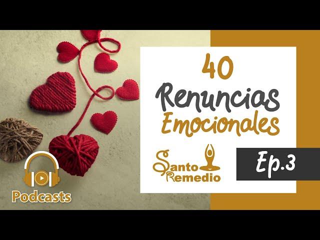 Renuncias Emocionales  (de la 11 a la 15) Ep. 3 - Santo Remedio, Medicina Natural.