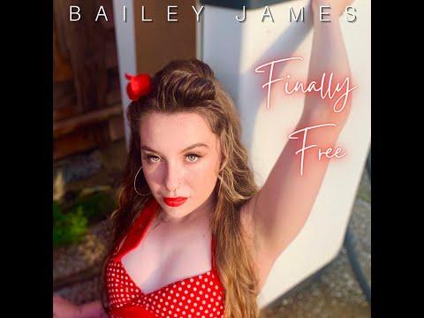Смотреть клип Bailey James - Finally Free