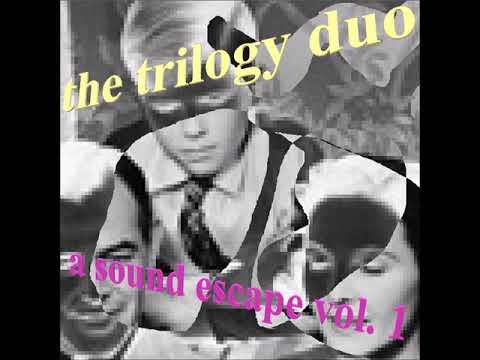 the trilogy duo - a sound escape vol. 1 [full album]