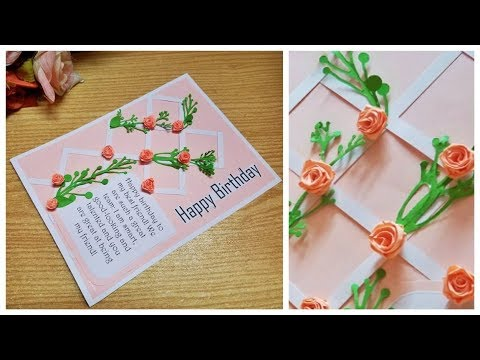 Quick Diy Birthday card with Quilling Roses and Printed Message/Diy Greeting Card design
