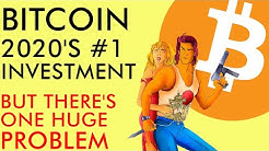 Bitcoin #1 Asset of 2020 - But There is ONE HUGE PROBLEM