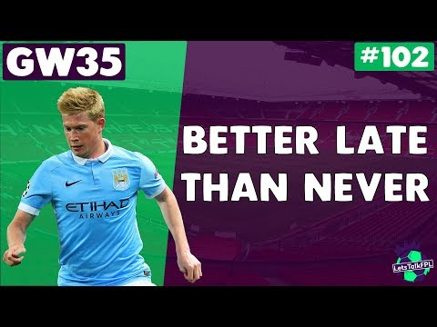 BETTER LATE THAN NEVER | Gameweek 35 | Let's Talk Fantasy Pr