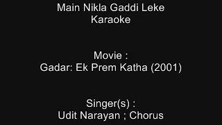 Main Nikla Gaddi Leke - Karaoke - Gadar-Ek Prem Katha (2001) - Udit Narayan ; Chorus