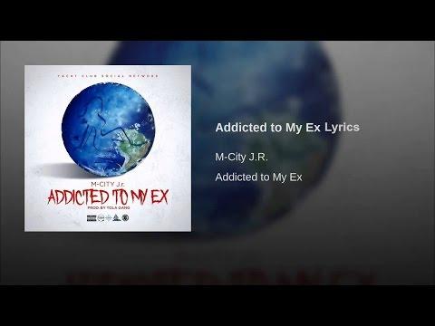 Addicted to My Ex (LYRICS)