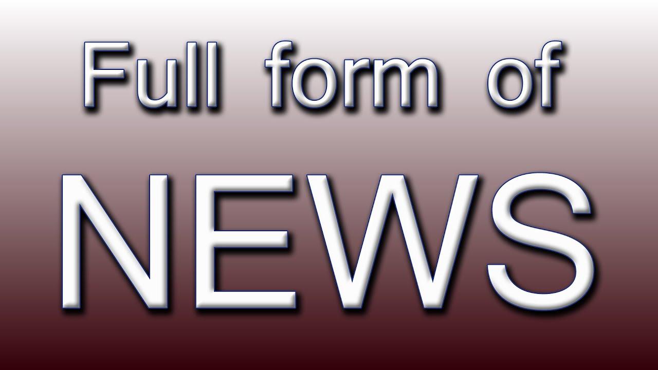 Full form of NEWS - YouTube