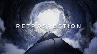 Retrospection | Best Melodic Dubstep & Chillstep Music Mix 2017 Video