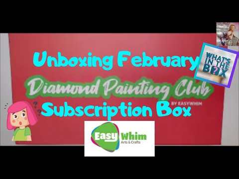 What's In The Box?? Unboxing My Easy Whim February Diamond Painting Club Box