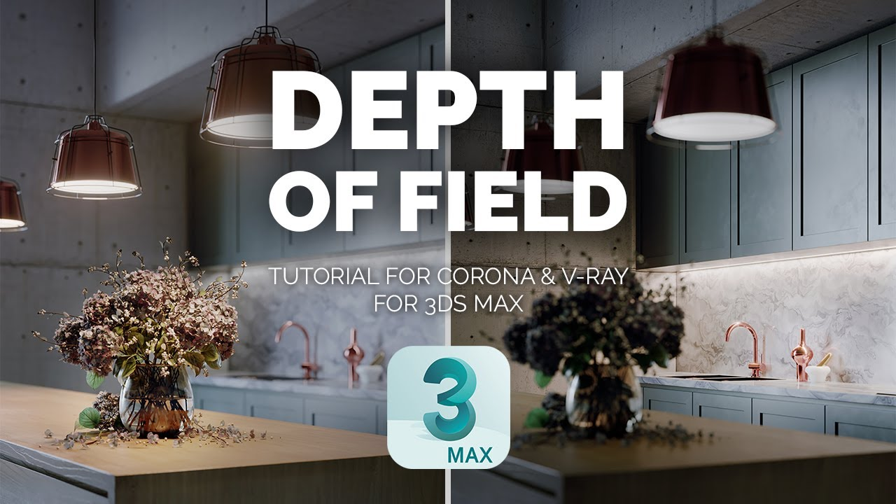 Depth of Field in 3ds max | V-Ray & Corona Explained