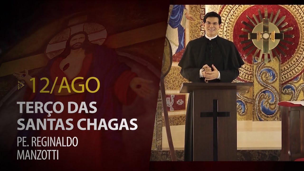 Terço das Santas Chagas | Padre Reginaldo Manzotti | 12 de Agosto de 2020