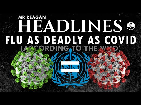 Flu as Deadly as Covid! (According to the WHO)
