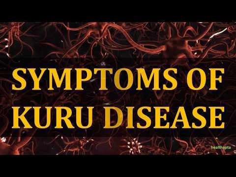 SYMPTOMS OF KURU DISEASE