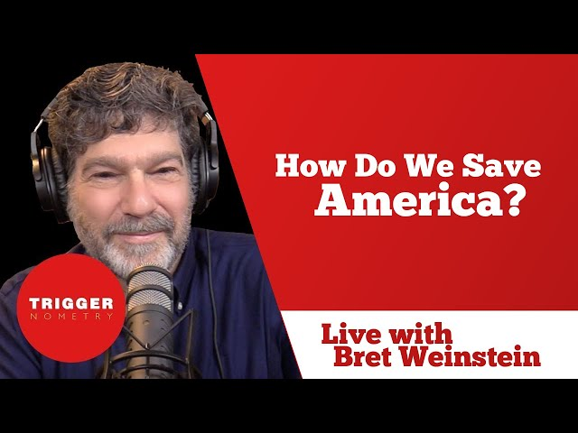 How Do We Save America? Live with Bret Weinstein
