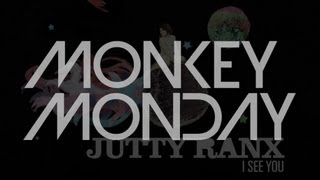 Jutty Ranx I See You Monkey Monday