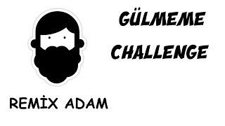 COK KOMIK Remıx Adam (Gulmeme Challenge)