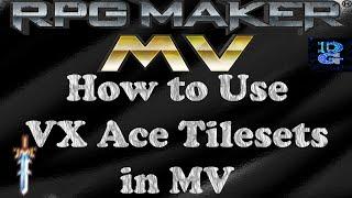 RPG Maker MV How to Use VX Ace Tilesets in MV