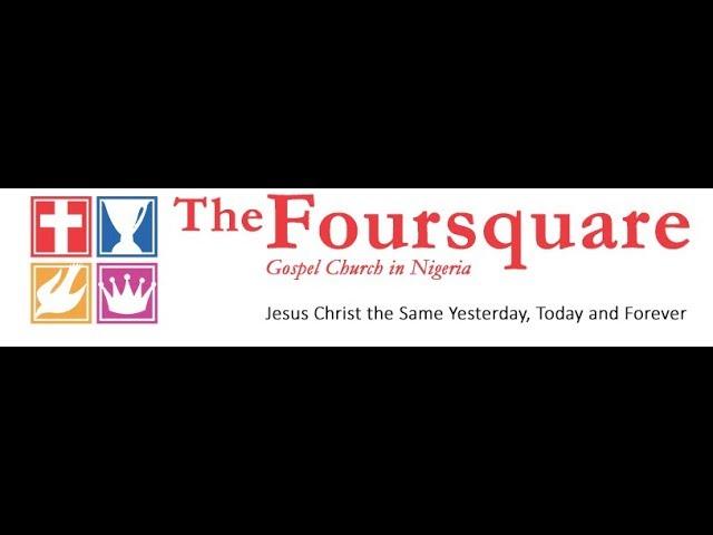 FOURSQUARE GOSPEL CHURCH LIVE BROADCAST