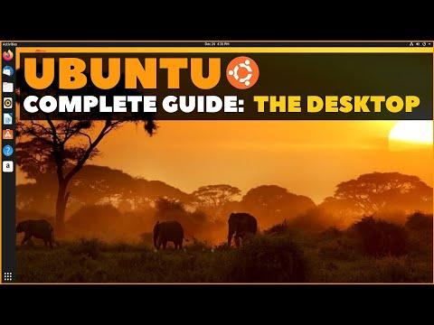 Ubuntu Complete Beginner's Guide 2020: Getting To Know The Desktop