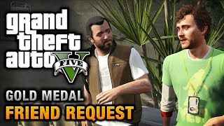 GTA 5 - Mission #8 - Friend Request [100% Gold Medal Walkthrough]