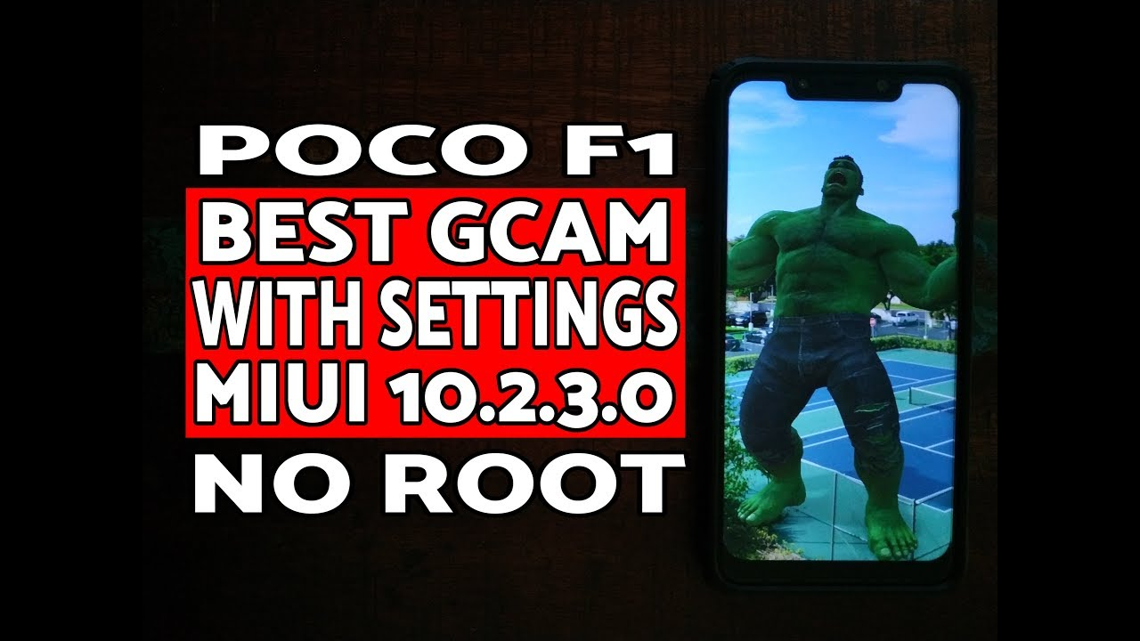 Poco F1 Best GCAM & Settings MIUI 10 2 3 0 Stable Without Root