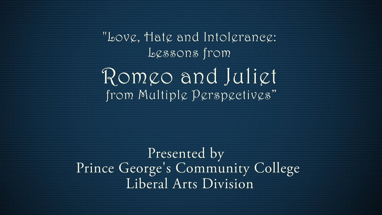Love Hate and Intolerance Lessons from Romeo & Juliet