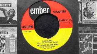 DAVE CLARK FIVE CHAQUITA RARE 1ST 45 DIRTY R&B GEM