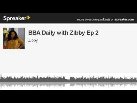 Big Brother Africa Daily with Zibby - The Podcast (ep 2)