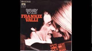Frankie Valli - Swearin