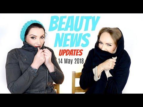BEAUTY NEWS - 14 May 2018 | Updates
