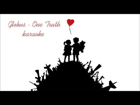 Globus - One Truth (karaoke)