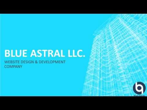 Blue Astral Must Watch Video Best Website Design Development Company In San Jose Web Design Tips