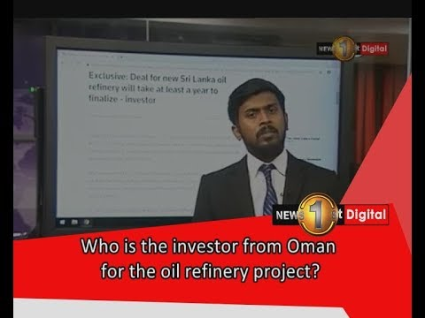Who is the investor from Oman for the oil refinery project?
