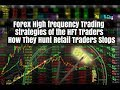 Forex High Frequency Trading Strategies How they Cause Beginners to Lose