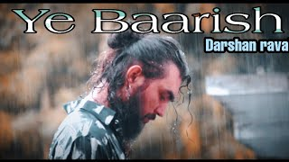 YE BAARISH | DARSHAN RAVAL | DANCE CHOREOGRAPHY BY KUNAL SINGH D PHOENIX