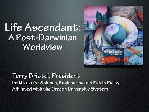 Life Ascendant: A Post Darwinian Worldview, by Terry Bristol